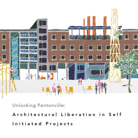 2018 Unlocking-Pentonville-Architectural-Liberation-in-Self-Initiated-Projects Square